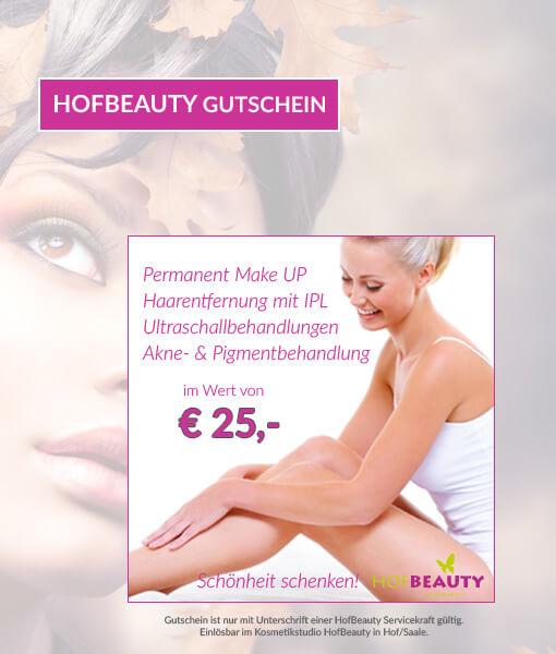 Gutschein 25 Euro für Behandlungen im Kosmetikstudio HofBeauty